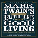 img - for Mark Twain's Helpful Hints for Good Living: A Handbook for the Damned Human Race book / textbook / text book