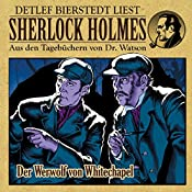 Der Werwolf von Whitechapel (Sherlock Holmes: Aus den Tagebüchern von Dr. Watson) | Gunter Arentzen