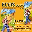 ECOS audio - ¿Ir o venir? 4/2012: Spanisch lernen Audio - Gehen oder kommen? Hörbuch von  div. Gesprochen von:  div.