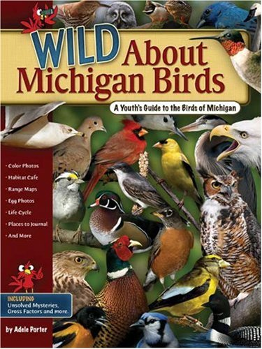Wild About Michigan Birds: A Youth's Guide to the Birds of Michigan (Wild About... (Adventure Publications))