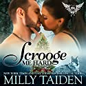 Scrooge Me Hard: BBW Paranormal Shape Shifter Romance (Paranormal Dating Agency) Audiobook by Milly Taiden Narrated by Lauren Sweet