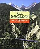All Aboard!: The Canadian Rockies by Train