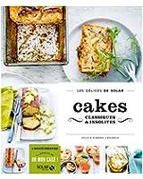 Cakes classiques & insolites - Les délices de Solar