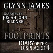 Footprints: Diary of the Displaced, Book 4 Audiobook by Glynn James Narrated by Josiah John Bildner