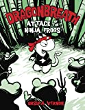 Dragonbreath: Attack of the Ninja Frogs