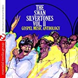 Swan Silvertones Gospel Music Anthology: Swan Silvertones 2