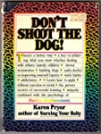 Don't Shoot the Dog! How to Improve Y...