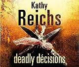 Deadly Decisions: (Temperance Brennan 3) Kathy Reichs
