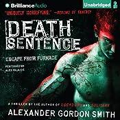 Death Sentence: Escape from Furnace, Book 3 | Alexander Gordon Smith