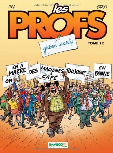 Les profs n° 12 Grève party