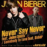 Never Say Never Feat.Jaden Smith Justin Bieber
