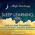 Like & Love Yourself: With More Self Respect, Inner Peace & Happiness: Guided Self Hypnosis, Meditation & Affirmations Audiobook by  Jupiter Productions Narrated by Anna Thompson