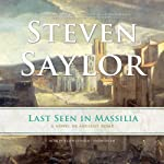 Last Seen in Massilia: Roma Sub Rosa Series, Book 8 (       UNABRIDGED) by Steven Saylor Narrated by Ralph Cosham