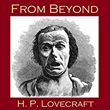 From Beyond (       UNABRIDGED) by H. P. Lovecraft Narrated by Cathy Dobson
