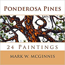 Amazon.com: Ponderosa Pines: 24 Paintings (9781497352483): Mark W