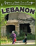 img - for Lebanon (Modern Middle East Nations and Their Strategic Place in the) book / textbook / text book