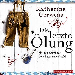 Die letzte Ölung (Bayerischer-Wald-Krimis 2) Hörbuch