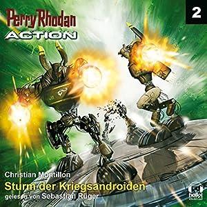 Sturm der Kriegsandroiden (Perry Rhodan Action 2) Hörbuch