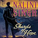 Shards of Hope: Psy/Changeling, Book 14 Audiobook by Nalini Singh Narrated by Angela Dawe