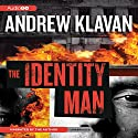 The Identity Man: A Novel (       UNABRIDGED) by Andrew Klavan Narrated by Andrew Klavan