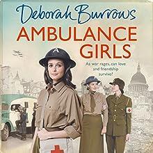 Ambulance Girls Audiobook by Deborah Burrows Narrated by Penelope Freeman