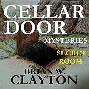 Cellar Door Mysteries: Secret Room Audiobook