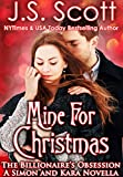 Mine For Christmas: The Billionaires Obsession - The Billionaires Obsession: A Simon And Kara Novella (The Billionaires Obsession series)