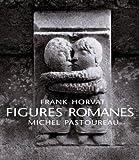 echange, troc Frank Horvat, Michel Pastoureau - Figures romanes