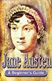 img - for Jane Austen: A Beginner's Guide book / textbook / text book