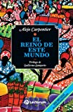 El reino de este mundo (Spanish Edition) (1490981578) by Carpentier, Alejo