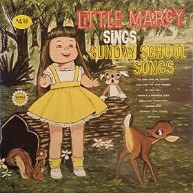 Little Marcy Sings Sunday School Songs