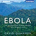 Ebola: The Natural and Human History of a Deadly Audiobook by David Quammen Narrated by Mel Foster