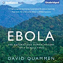 Ebola: The Natural and Human History of a Deadly (       UNABRIDGED) by David Quammen Narrated by Mel Foster