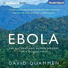 Ebola: The Natural and Human History of a Deadly | Livre audio Auteur(s) : David Quammen Narrateur(s) : Mel Foster