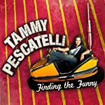 Finding the Funny | Tammy Pescatelli