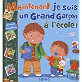 Maintenant, je suis un grand gar�on � l'�cole !par Nathalie B�lineau