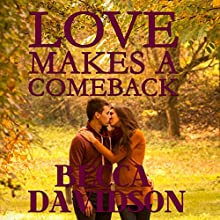 Love Makes a Comeback (       UNABRIDGED) by Becca Davidson Narrated by Rebecca Richards