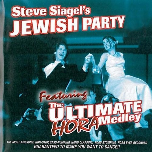 Steve Siagel's Jewish Party (The Ultimate Hora