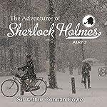 The Adventures of Sherlock Holmes: Part 3 | Arthur Conan Doyle