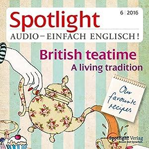Spotlight Audio - British teatime. 6/2016 Hörbuch
