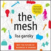 The Mesh: Why the Future of Business Is Sharing | [Lisa Gansky]