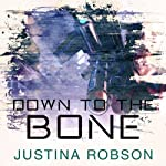 Down to the Bone: Quantum Gravity, Book 5 (       UNABRIDGED) by Justina Robson Narrated by Mel Hudson