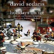 Holidays on Ice: Featuring Six New Stories   [David Sedaris]