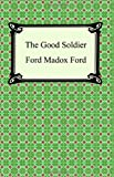The Good Soldier (1420925601) by Ford Madox Ford