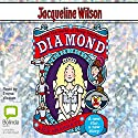 Diamond Audiobook by Jacqueline Wilson Narrated by Emma Weaver