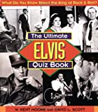The Ultimate Elvis Quiz Book (1558537481) by Moore, W. Kent