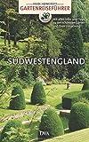 Gartenreiseführer Südwestengland: Mit allen Infos und Tipps zu den schönsten Gärten und ihrer Umgebung