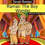 Raman the Boy Wonder | Rahul Garg