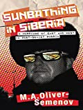 img - for Sunbathing in Siberia: A Marriage of East and West in Post-Soviet Russia book / textbook / text book