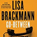 Go-Between Audiobook by Lisa Brackmann Narrated by Tracy Sallows